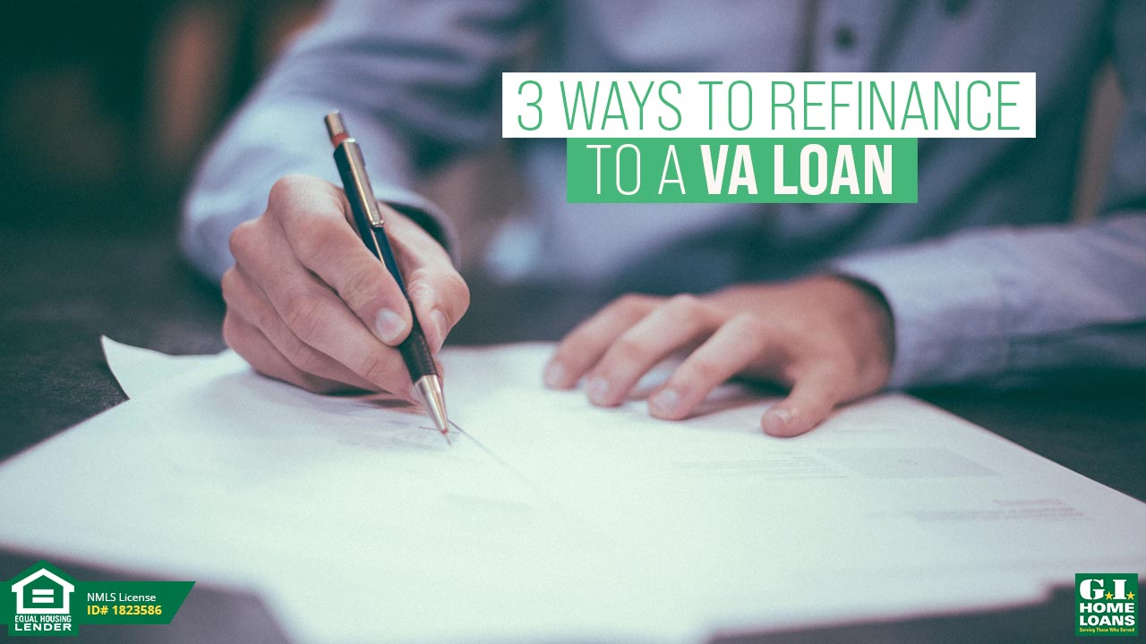 How to Refinance a VA Loan?