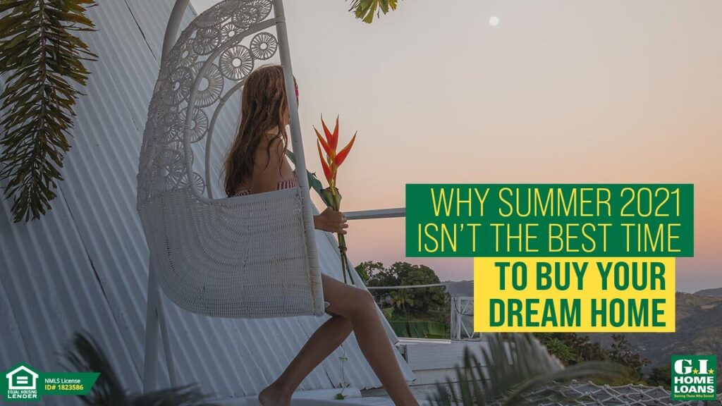 Summer 2021: Why Not the Right Time to Buy a House?